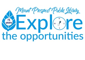 "Blue-and-white logo: ""Mount Prospect Public Library: Explore the Opportunities"" A compass and a leaf with the circle ""75 years""."
